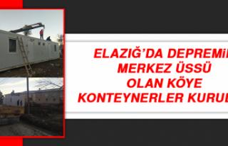 Elazığ'da Depremin Merkez Üssü Olan Köye Konteynerler...