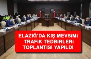 Elazığ'da Kış Mevsimi Trafik Tedbirleri Toplantısı...