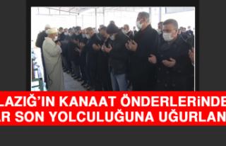 Elazığ'ın Kanaat Önderlerinden Kar Son Yolculuğuna...