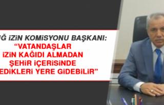 """""""Elazığlılar izin kağıdı almadan şehir..."""