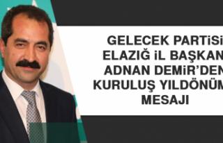 Gelecek Partisi İl Başkanı Demir'den Kuruluş...
