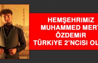 Hemşehrimiz Muhammed Mert Özdemir, Türkiye 2'ncisi...
