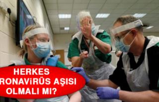 Herkes koronavirüs aşısı olmalı mı?