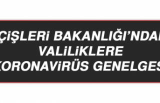 İçişleri Bakanlığı'ndan Valiliklere Koronavirüs...