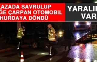 Kazada Savrulup Direğe Çarpan Otomobil Hurdaya Döndü