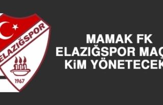 Mamak FK-Elazığspor Maçını Kim Yönetecek?