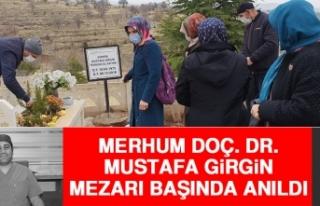 Merhum Doç. Dr. Girgin, Mezarı Başında Anıldı