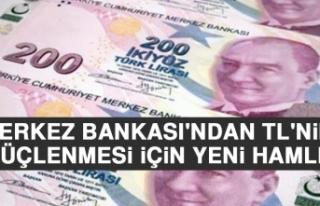 Merkez Bankası'ndan TL'nin Güçlenmesi...