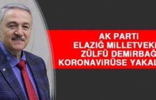 Milletvekili Zülfü Demirbağ, Koronavirüse Yakalandı