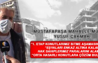 """Muhtar Yusuf Çakmak: """"Orta hasarlı konutlara çözüm..."""