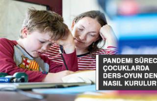 Pandemi sürecinde çocuklarda ders-oyun dengesi nasıl...