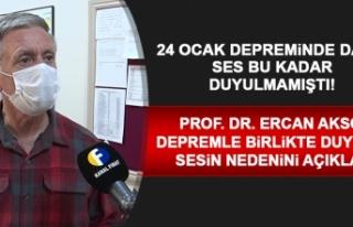Prof. Dr. Ercan Aksoy Depremle Birlikte Duyulan Sesin...