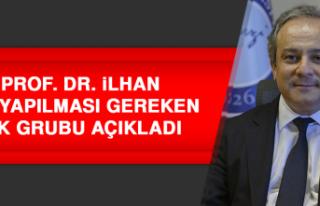 Prof. Dr. İlhan, Aşı Yapılması Gereken İlk Grubu...