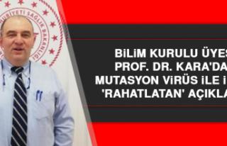 Prof. Dr. Kara'dan Mutasyon Virüs İle İlgili...