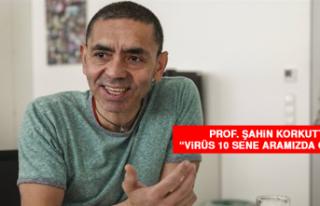 "Prof. Şahin korkuttu: ""Virüs 10 sene aramızda..."