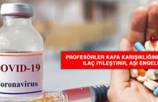 Profesörler kafa karışıklığını giderdi: İlaç...