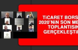 Ticaret Borsası, 2020'nin Son Meclis Toplantısını...