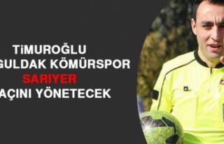 Timuroğlu, Zonguldak Kömürspor-Sarıyer Maçını...