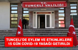 Tunceli'de Eylem ve Etkinliklere 15 Gün Covid-19...