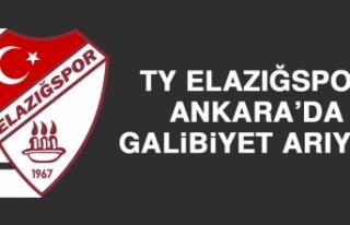 TY Elazığspor, Ankara'da Galibiyet Arıyor