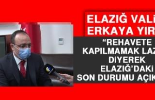 Vali Yırık Elazığ'daki Son Durumu Açıkladı