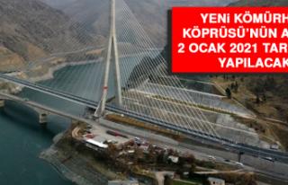 Yeni Kömürhan Köprüsü'nün Açılışı 2 Ocak...
