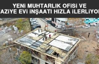 Yeni Muhtarlık Ofisi ve Taziye Evi İnşaatı Hızla...