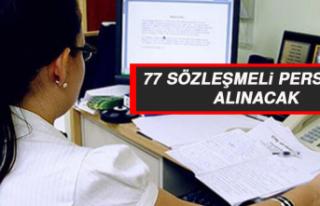 77 Sözleşmeli Personel Alınacak