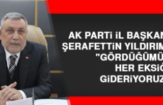 """AK Parti İl Başkanı Yıldırım: """"gördüğümüz..."""