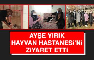 Ayşe Yırık Hayvan Hastanesi'ni Ziyaret Etti