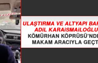 Bakan Adil Karaismailoğlu Kömürhan Köprüsü'nden...