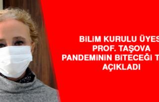 Bilim Kurulu Üyesi Prof. Taşova, Pandeminin Biteceği...