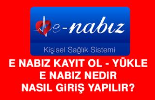 e Nabız kayıt ol - yükle | E Nabız nedir, nasıl...