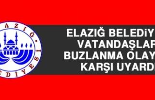 Elazığ Belediyesi Vatandaşları Buzlanma Olayına...