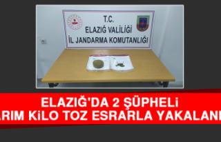 Elazığ'da 2 Şüpheli Yarım Kilo Toz Esrarla...