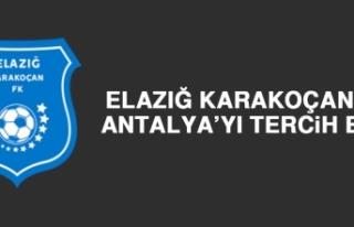 Elazığ Karakoçan FK, Antalya'yı Tercih Etti