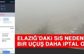 Elazığ'daki Sis Nedeniyle Bir Uçuş Daha İptal...