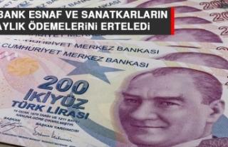 Halkbank Esnaf ve Sanatkarların 6 Aylık Ödemelerini...