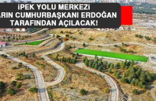 İpek Yolu Merkezi Yarın Cumhurbaşkanı Erdoğan...