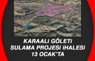Karaali Göleti Sulama Projesi ihalesi 13 Ocak'ta
