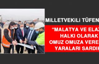 """Milletvekili Tüfenkci: """"Malatya ve Elazığ..."""