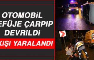 Otomobil Refüje Çarpıp Devrildi, 4 Kişi Yaralandı
