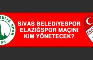 Sivas Belediyespor Elazığspor Maçını Kim Yönetecek?