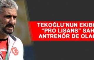 """Tekoğlu'nun Ekibinde """"Pro Lisans"""" Sahibi Antrenör..."""
