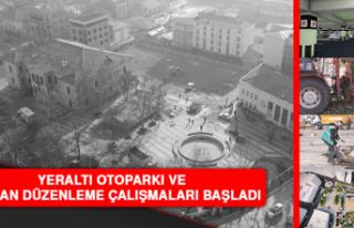 Yeraltı Otoparkı ve Meydan Düzenleme Çalışmaları...