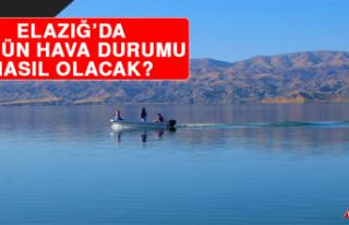 4 Şubat'ta Elazığ'da Hava Durumu Nasıl Olacak?