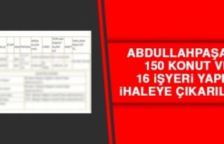 Abdullahpaşa'da 150 Konut ve 16 İşyeri Yapımı...