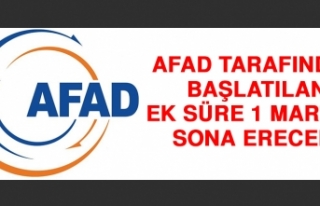 AFAD Tarafından Başlatılan Ek Süre 1 Mart'ta...