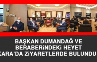 Başkan Dumandağ ve Beraberindeki Heyet Ankara'da...