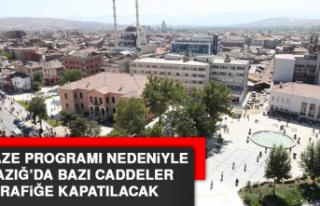 Cenaze Programı Nedeniyle Elazığ'da Bazı Caddeler...